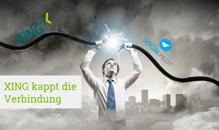Mann reißt Stromkabel auseinander mit XING-Logo auf der einen Seite und SocialPilot_Logo auf der anderen Seite, mit Text
